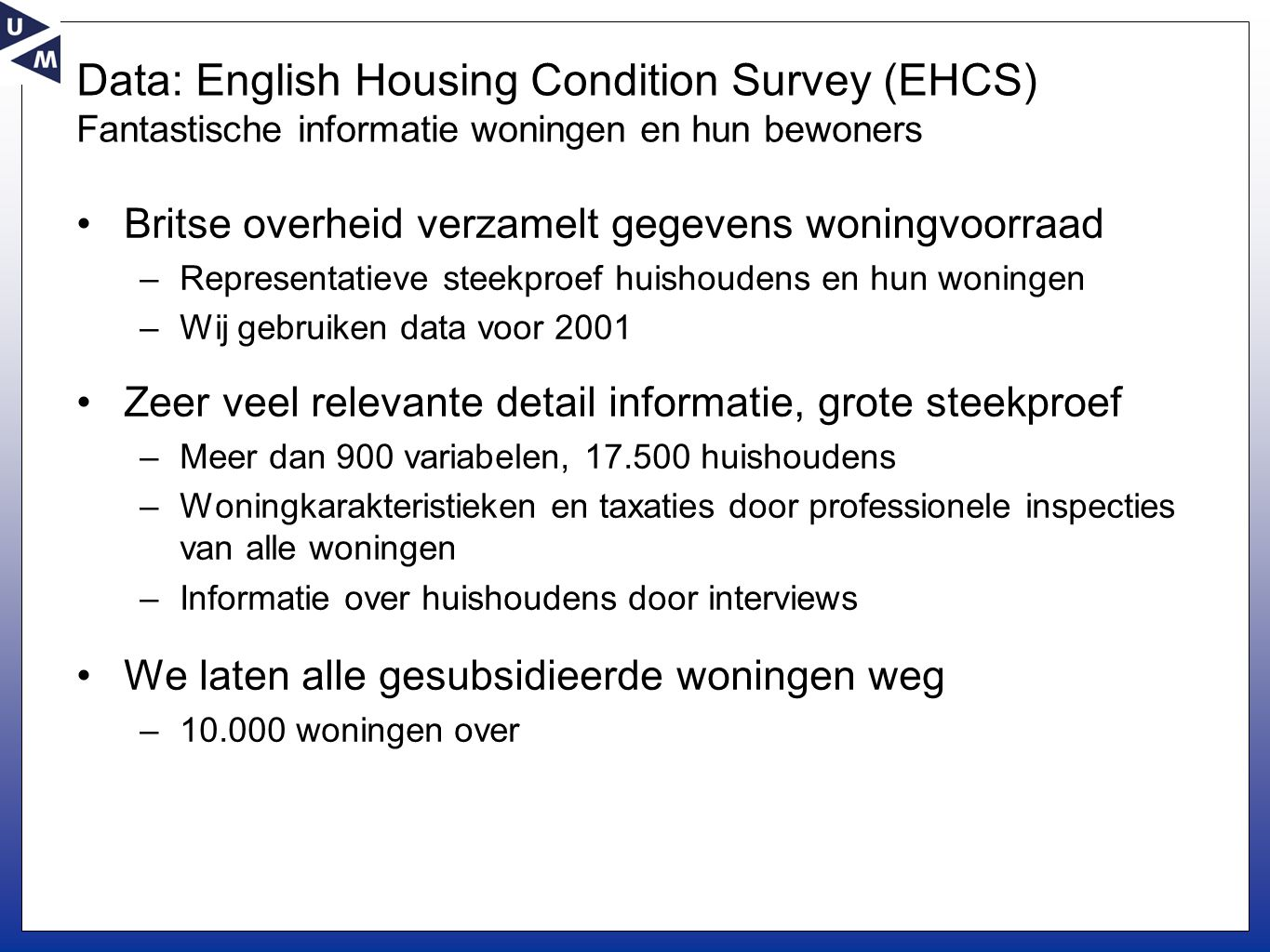 Data: English Housing Condition Survey (EHCS) Fantastische informatie woningen en hun bewoners