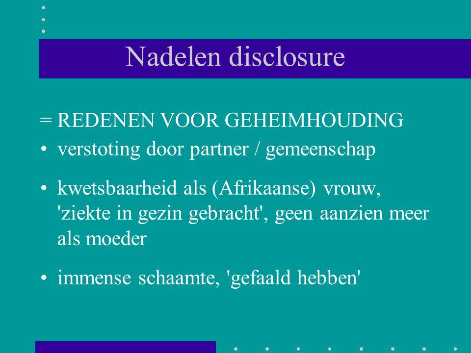 Nadelen disclosure = REDENEN VOOR GEHEIMHOUDING