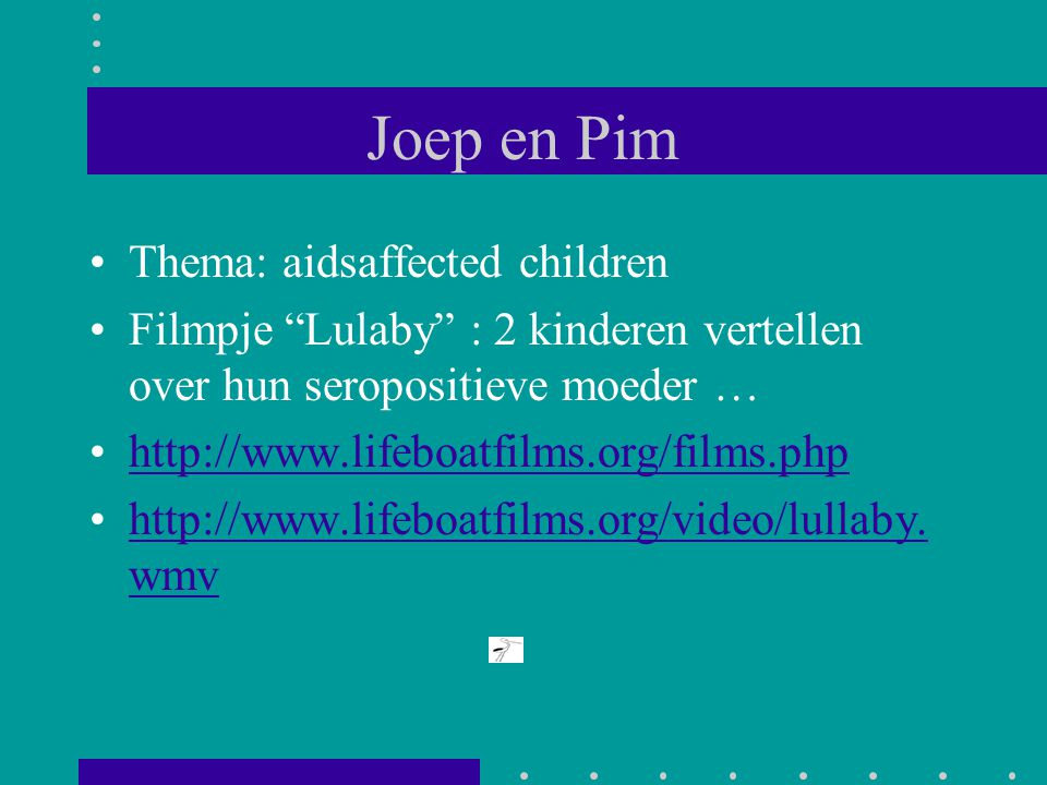 Joep en Pim Thema: aidsaffected children