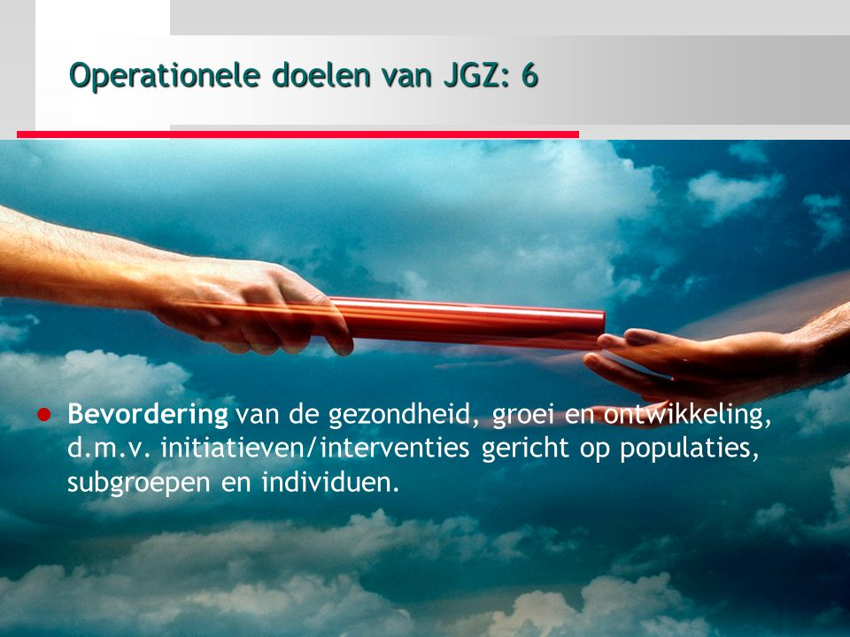 Operationele doelen van JGZ: 6