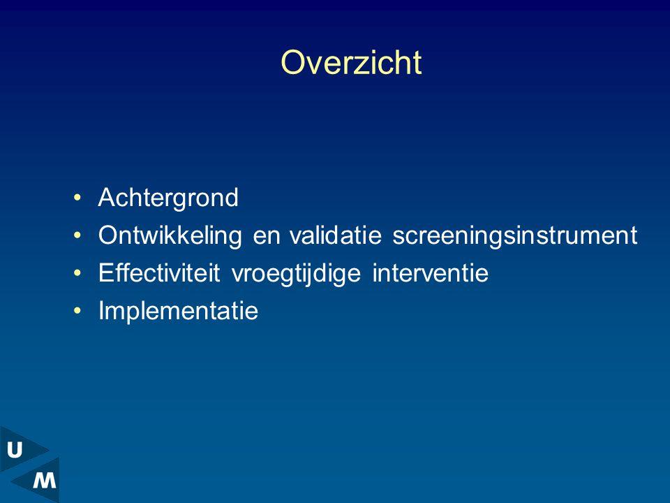 Overzicht Achtergrond Ontwikkeling en validatie screeningsinstrument