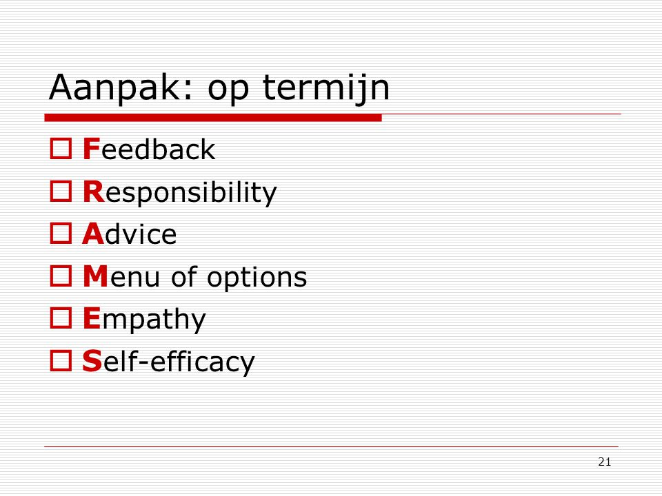 Aanpak: op termijn Feedback Responsibility Advice Menu of options