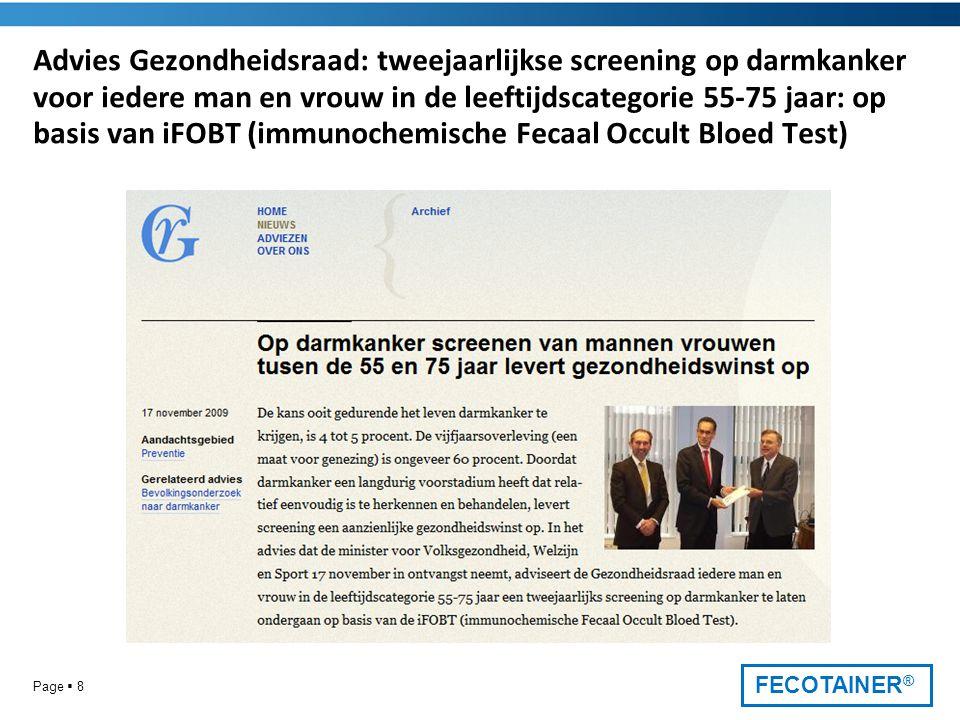 Advies Gezondheidsraad: tweejaarlijkse screening op darmkanker voor iedere man en vrouw in de leeftijdscategorie 55-75 jaar: op basis van iFOBT (immunochemische Fecaal Occult Bloed Test)