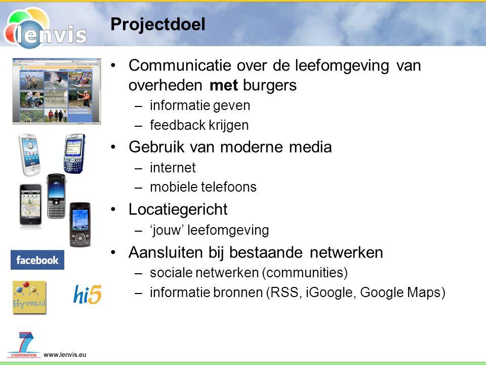 Projectdoel Communicatie over de leefomgeving van overheden met burgers. informatie geven. feedback krijgen.