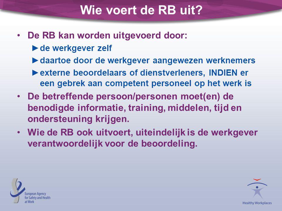 Wie voert de RB uit De RB kan worden uitgevoerd door: