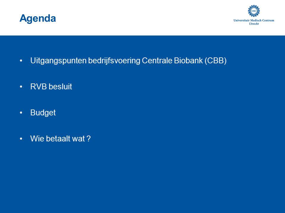 Agenda Uitgangspunten bedrijfsvoering Centrale Biobank (CBB)