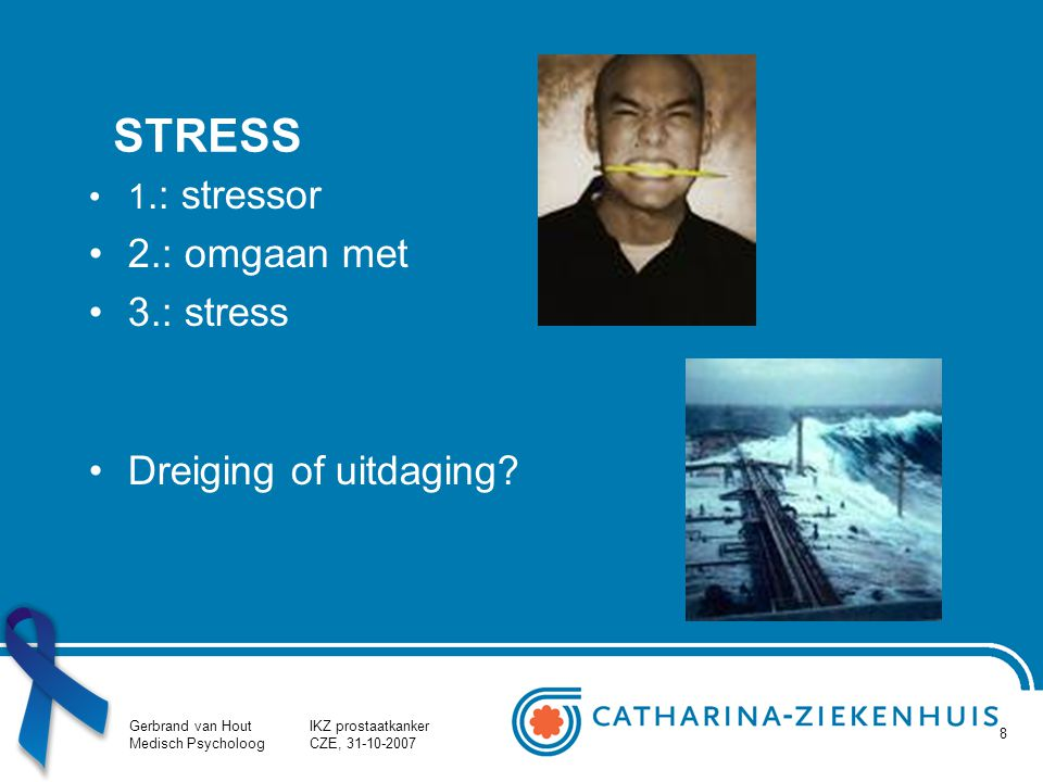 STRESS 2.: omgaan met 3.: stress Dreiging of uitdaging 1.: stressor