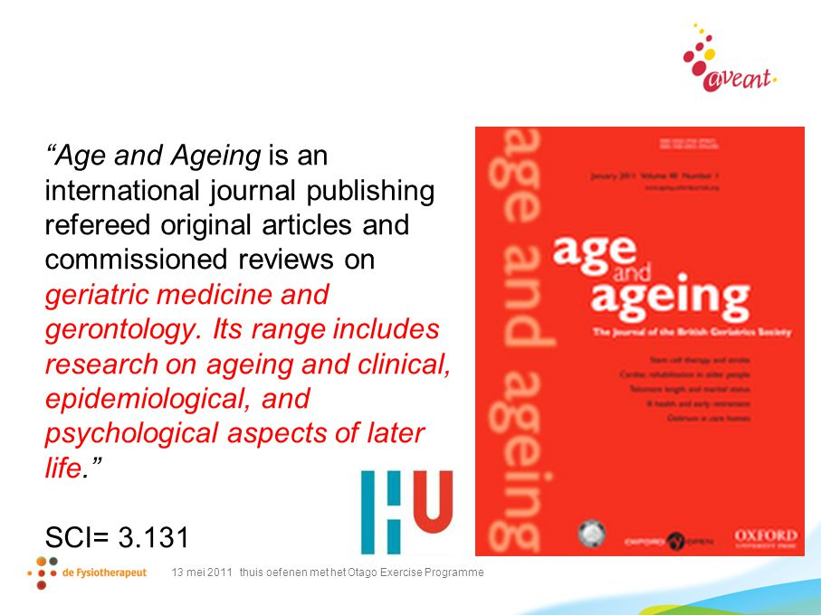 Age and Ageing is an international journal publishing refereed original articles and commissioned reviews on geriatric medicine and gerontology. Its range includes research on ageing and clinical, epidemiological, and psychological aspects of later life.
