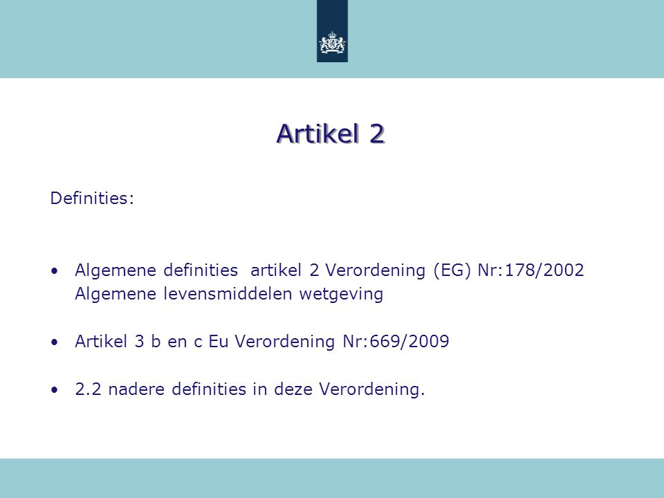 Artikel 2 Definities: Algemene definities artikel 2 Verordening (EG) Nr:178/2002. Algemene levensmiddelen wetgeving.