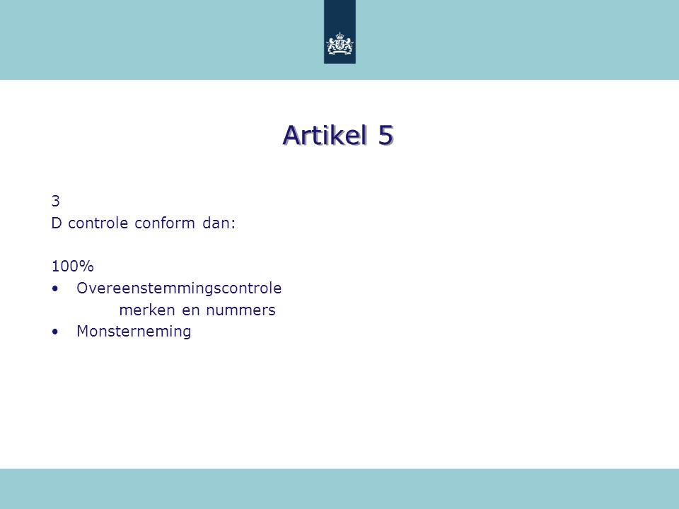 Artikel 5 3 D controle conform dan: 100% Overeenstemmingscontrole