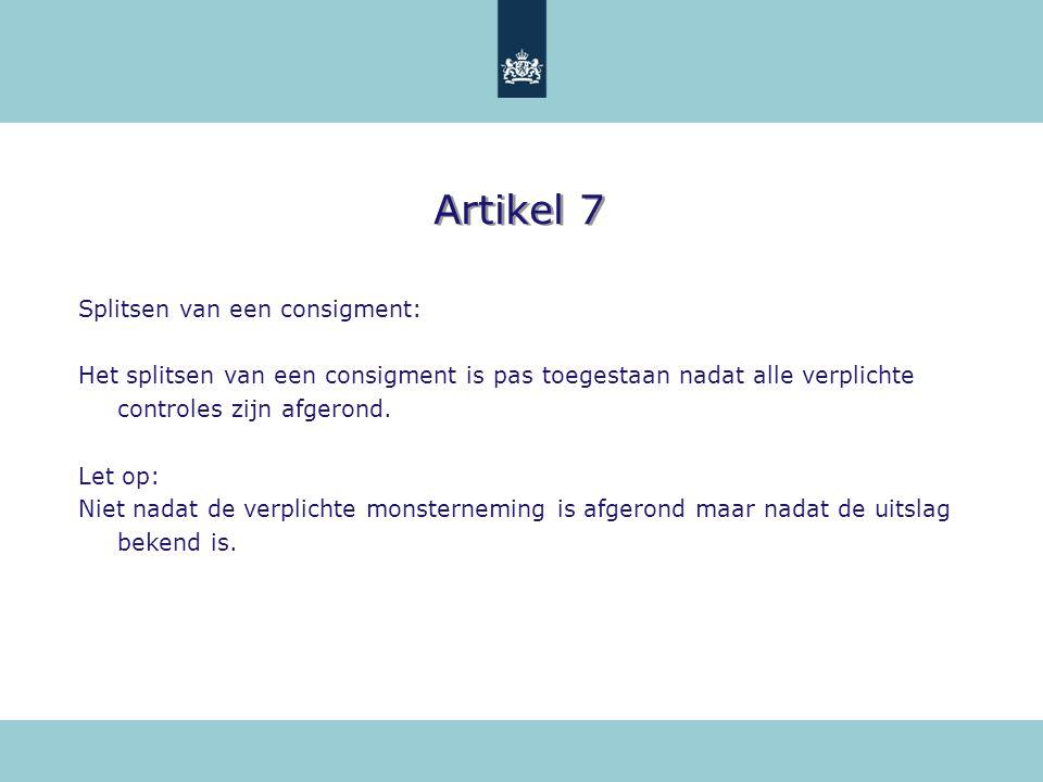 Artikel 7 Splitsen van een consigment: