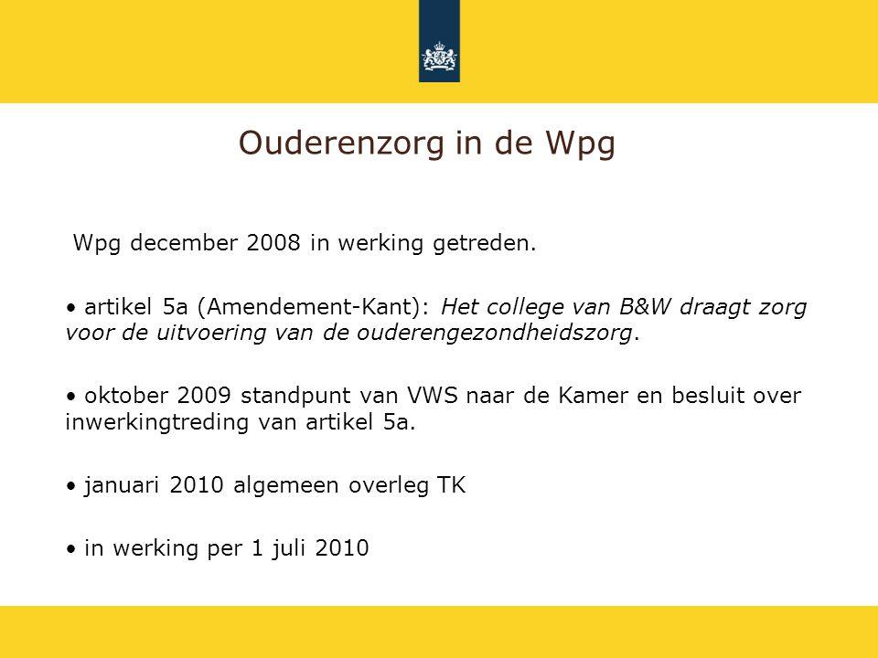 Ouderenzorg in de Wpg Wpg december 2008 in werking getreden.