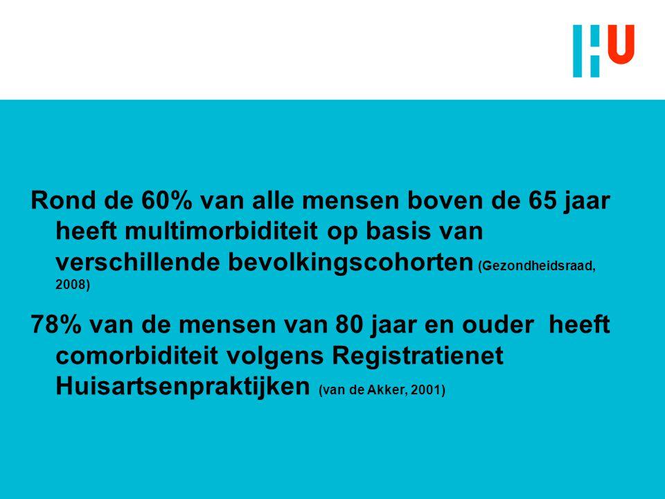 Rond de 60% van alle mensen boven de 65 jaar heeft multimorbiditeit op basis van verschillende bevolkingscohorten (Gezondheidsraad, 2008)