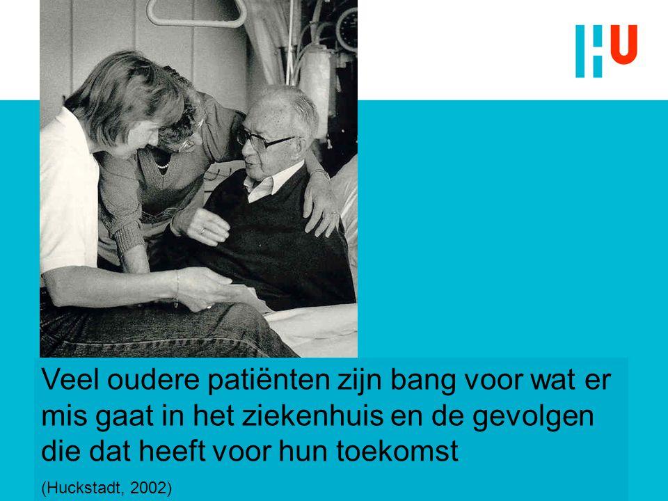 Veel oudere patiënten zijn bang voor wat er mis gaat in het ziekenhuis en de gevolgen die dat heeft voor hun toekomst