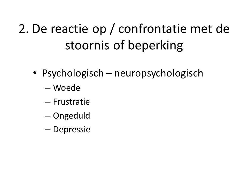 2. De reactie op / confrontatie met de stoornis of beperking