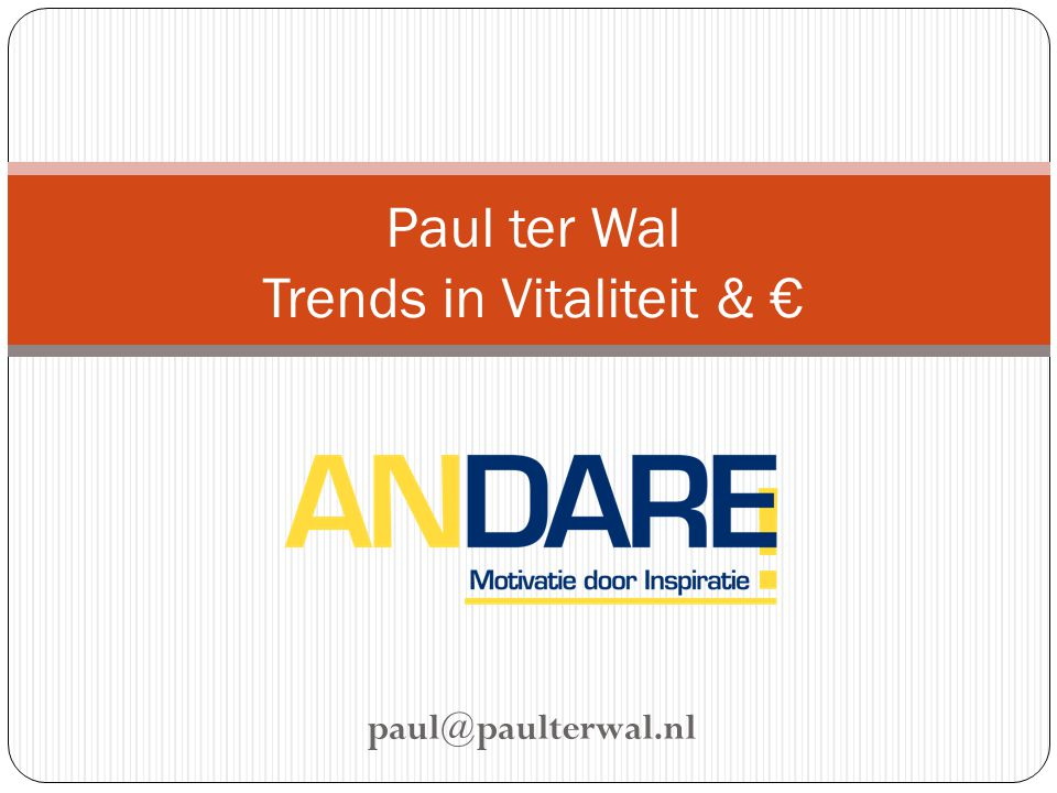 Paul ter Wal Trends in Vitaliteit & €