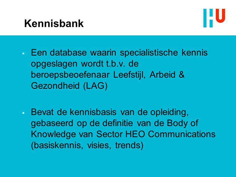Kennisbank Een database waarin specialistische kennis opgeslagen wordt t.b.v. de beroepsbeoefenaar Leefstijl, Arbeid & Gezondheid (LAG)