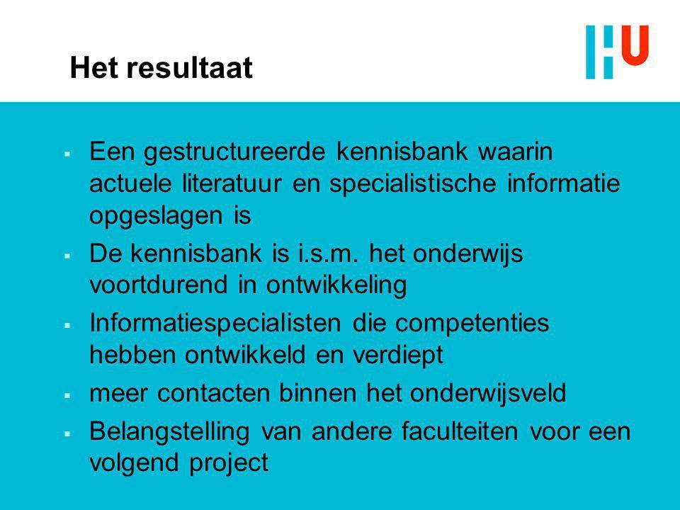Het resultaat Een gestructureerde kennisbank waarin actuele literatuur en specialistische informatie opgeslagen is.