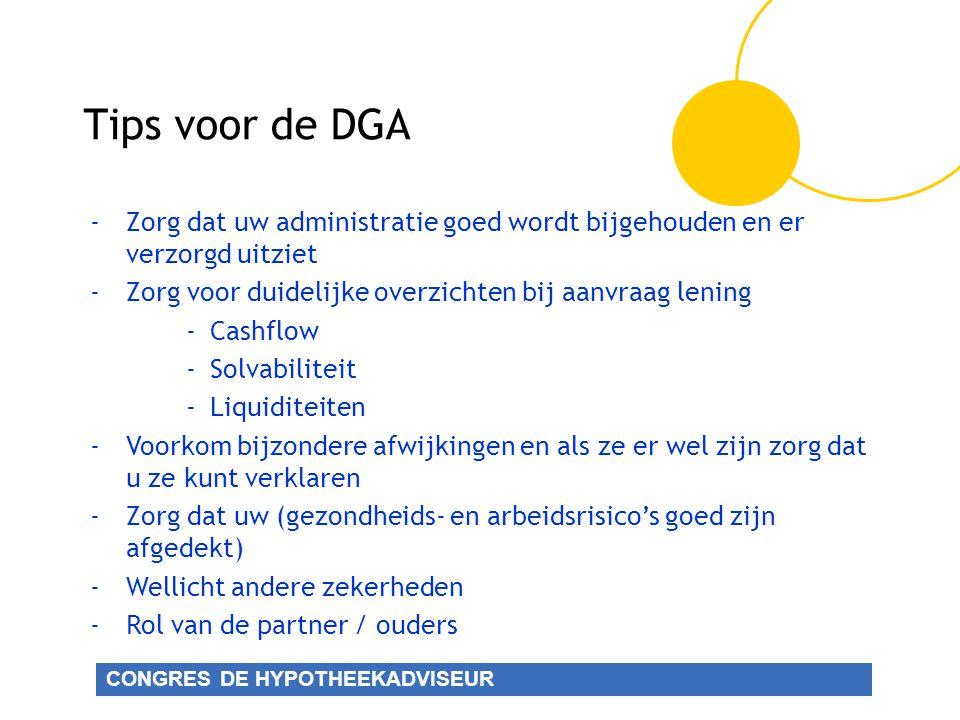 Tips voor de DGA - Zorg dat uw administratie goed wordt bijgehouden en er verzorgd uitziet. Zorg voor duidelijke overzichten bij aanvraag lening.