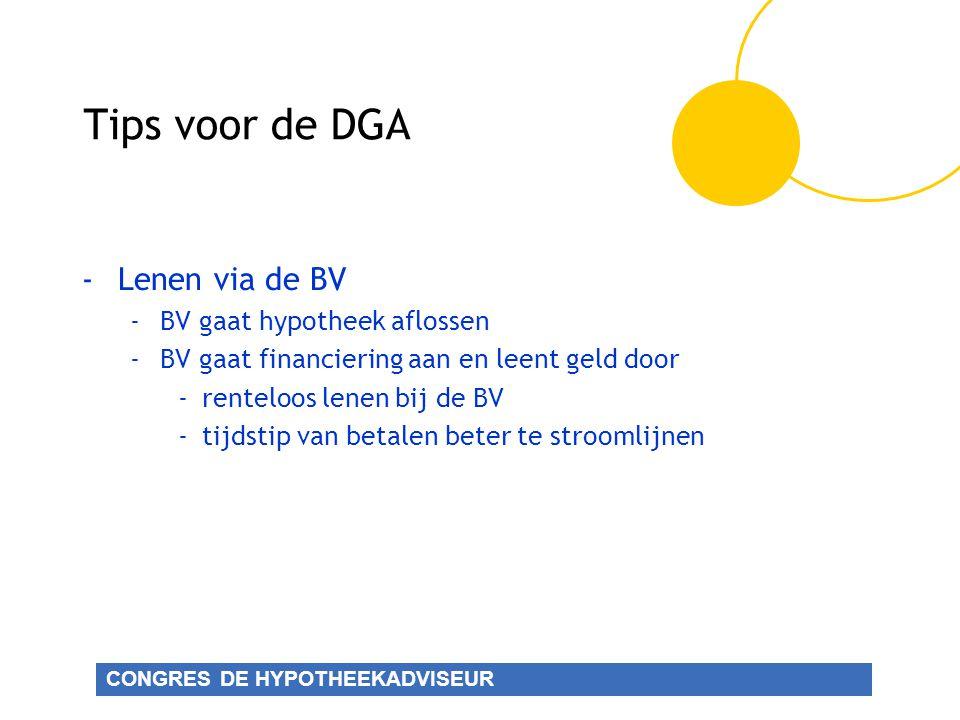 Tips voor de DGA Lenen via de BV BV gaat hypotheek aflossen