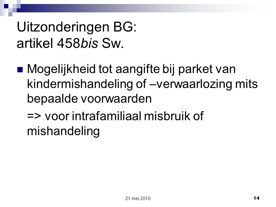 Uitzonderingen BG: artikel 458bis Sw.