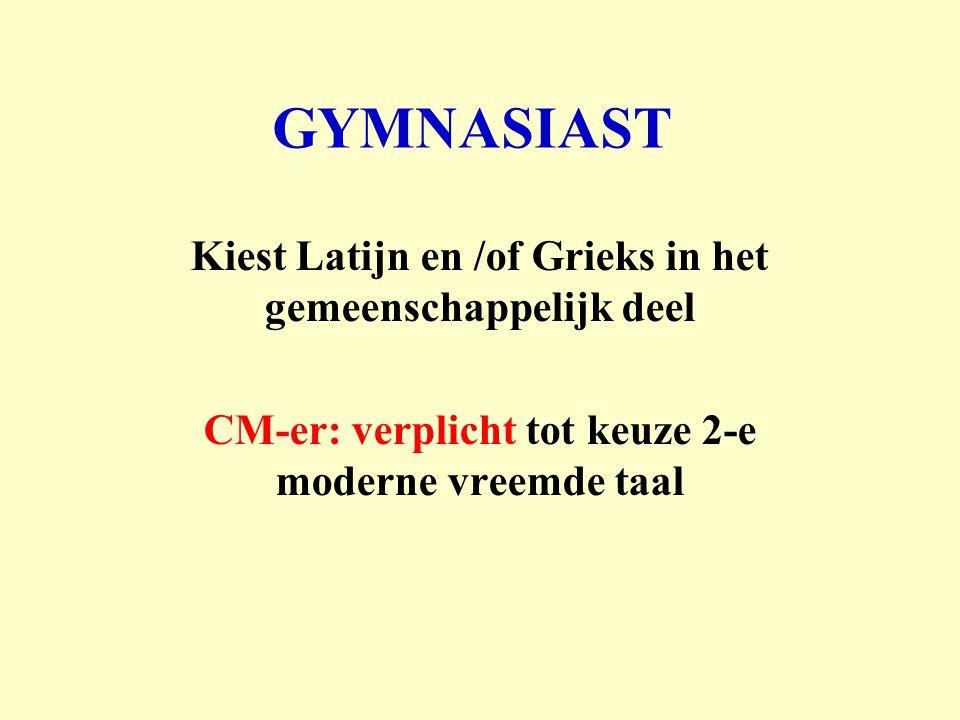GYMNASIAST Kiest Latijn en /of Grieks in het gemeenschappelijk deel