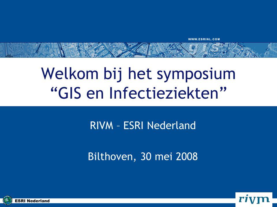 Welkom bij het symposium GIS en Infectieziekten