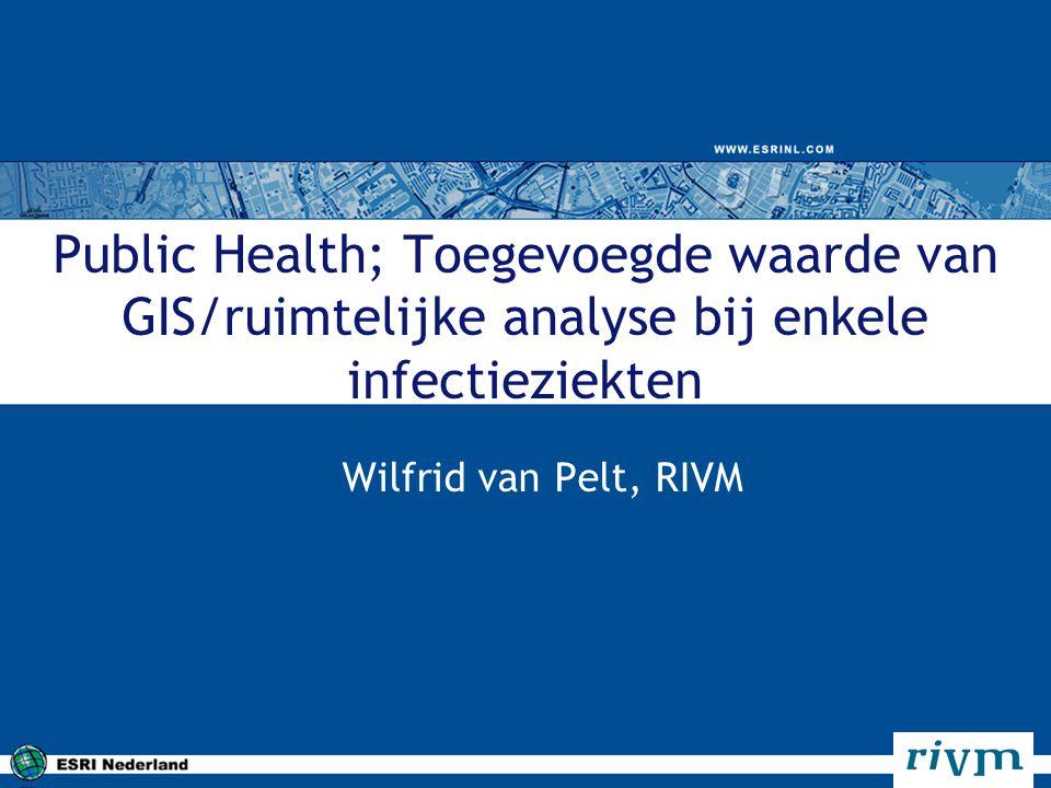 Public Health; Toegevoegde waarde van GIS/ruimtelijke analyse bij enkele infectieziekten
