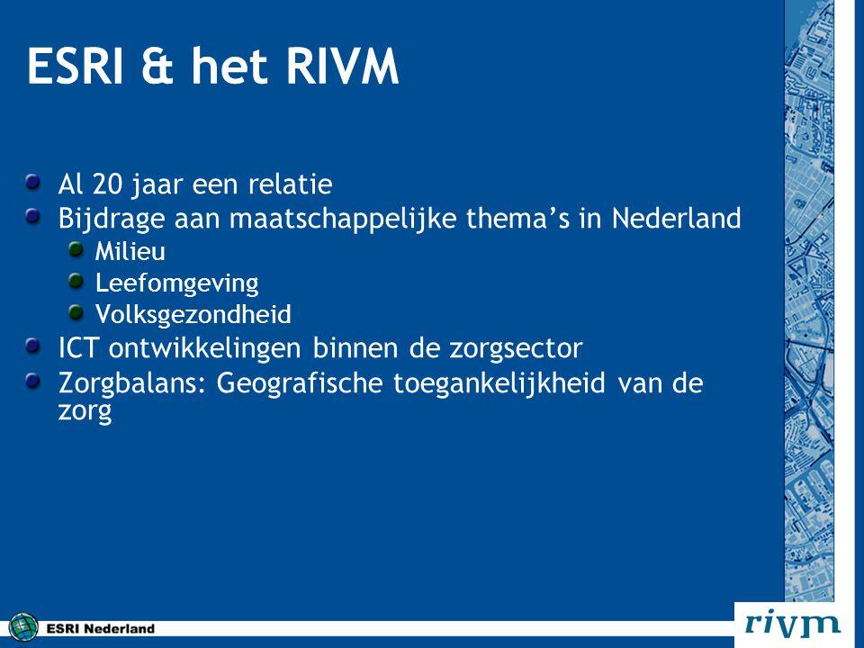 ESRI & het RIVM Al 20 jaar een relatie