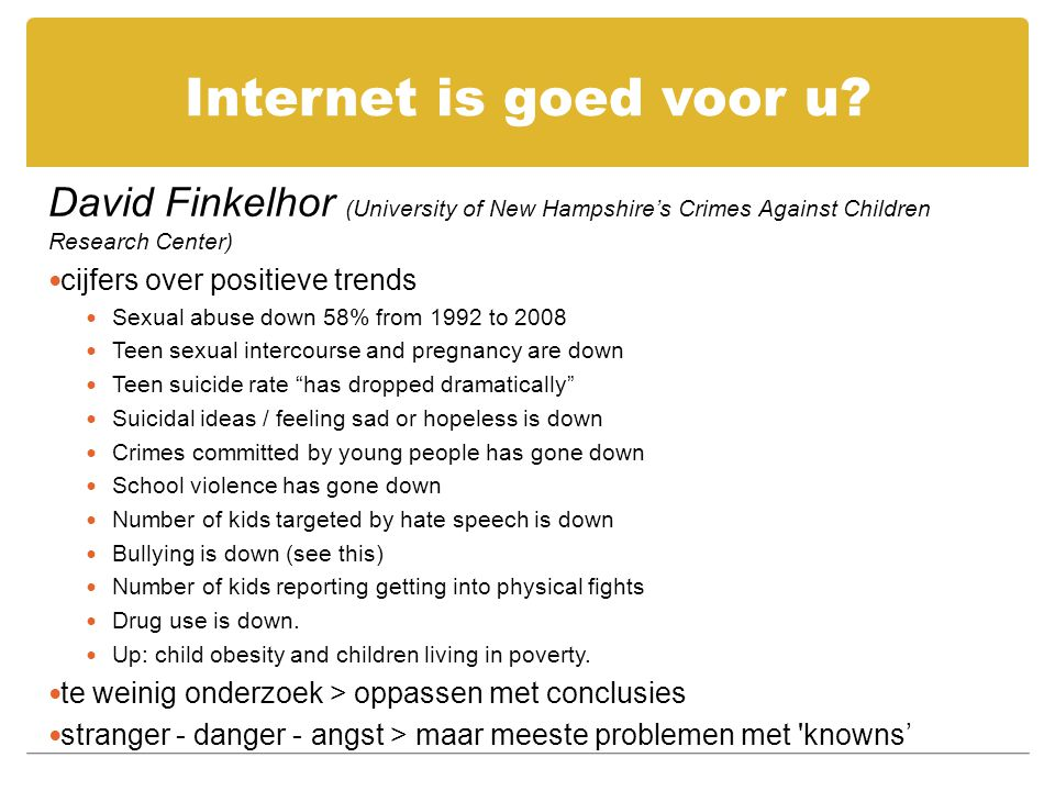 Internet is goed voor u David Finkelhor (University of New Hampshire's Crimes Against Children Research Center)