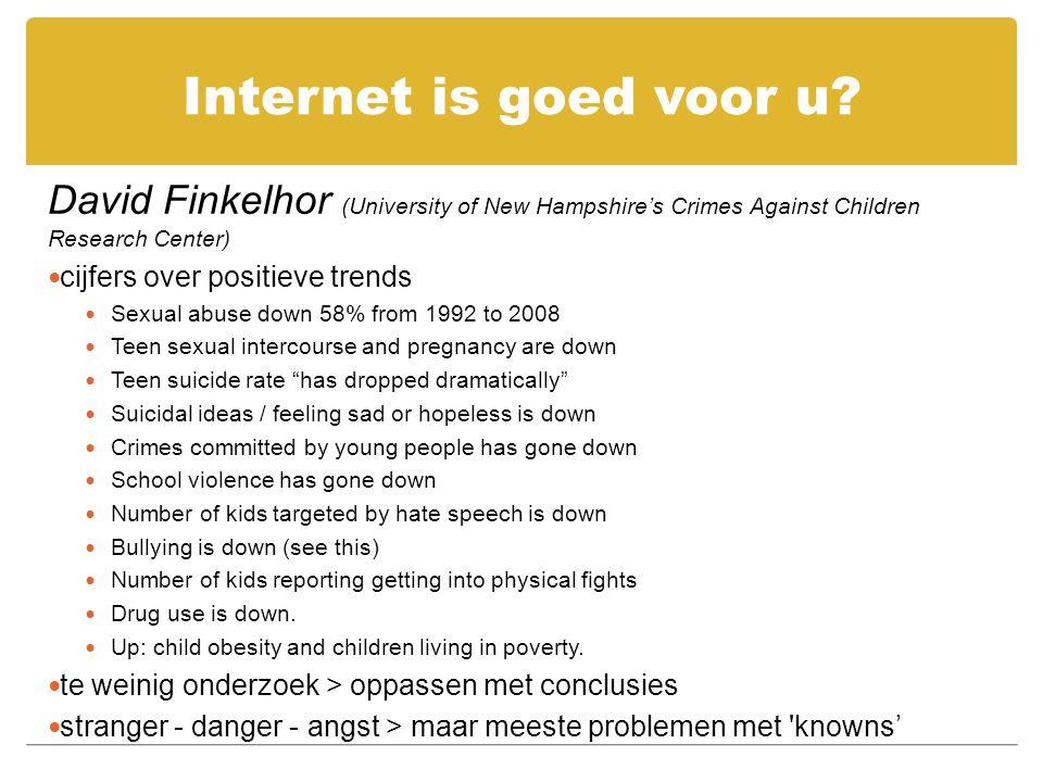 Internet is goed voor u David Finkelhor (University of New Hampshire's Crimes Against Children Research Center)