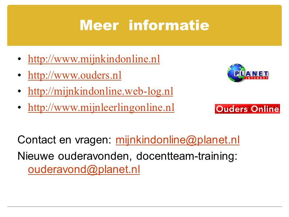 Meer informatie http://www.mijnkindonline.nl http://www.ouders.nl