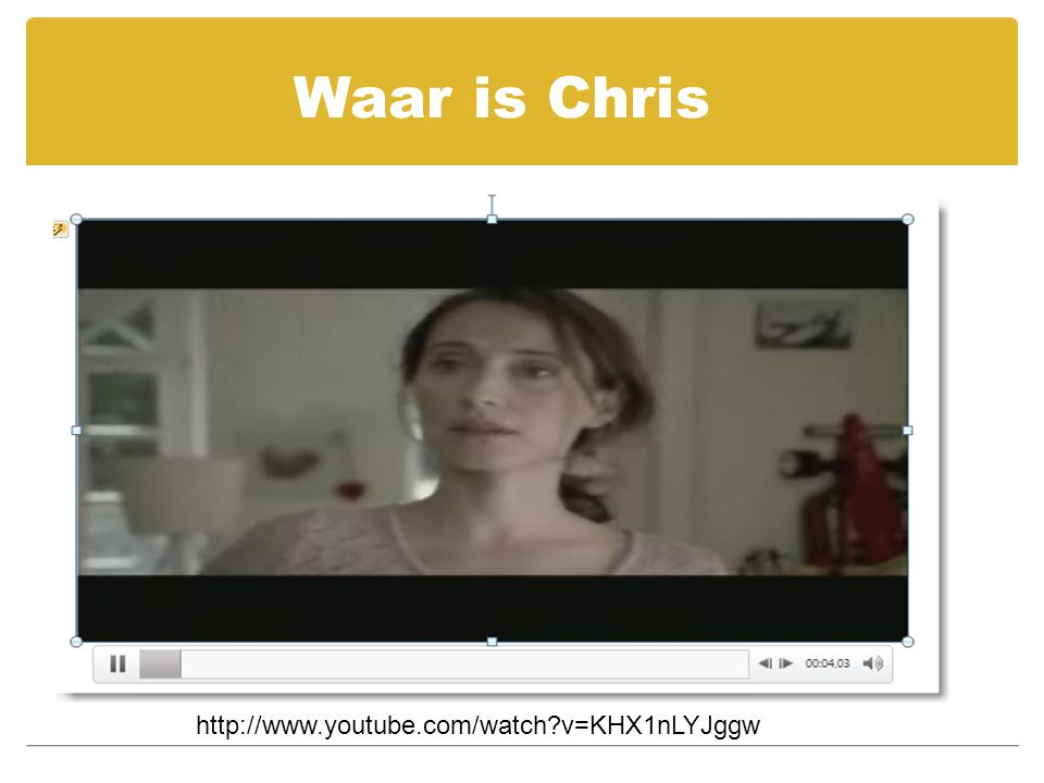 Waar is Chris http://www.youtube.com/watch v=KHX1nLYJggw