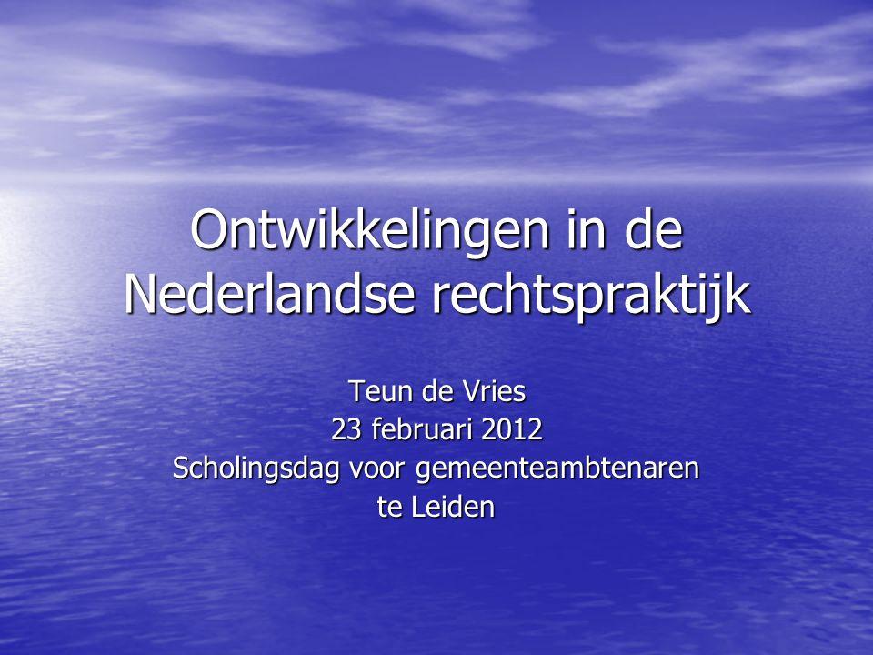 Ontwikkelingen in de Nederlandse rechtspraktijk