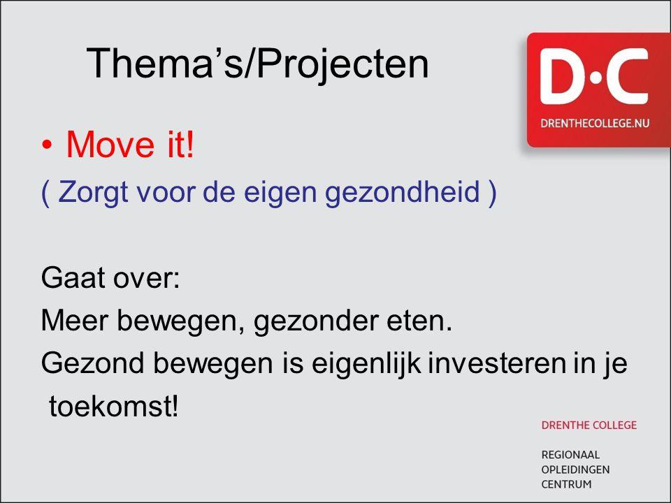 Thema's/Projecten Move it! ( Zorgt voor de eigen gezondheid )