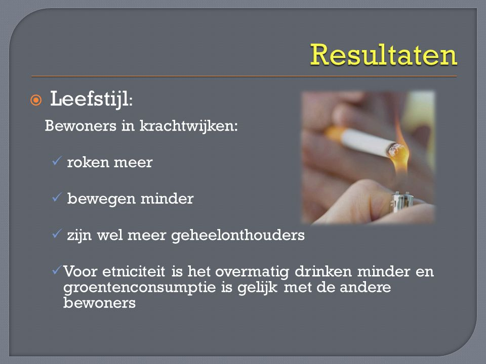 Resultaten Leefstijl: roken meer bewegen minder