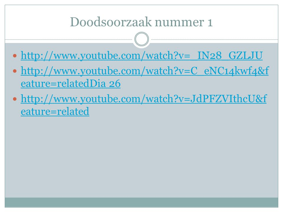 Doodsoorzaak nummer 1 http://www.youtube.com/watch v=_IN28_GZLJU