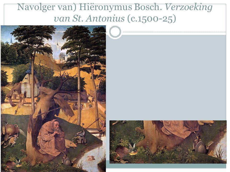 Navolger van) Hiëronymus Bosch. Verzoeking van St. Antonius (c