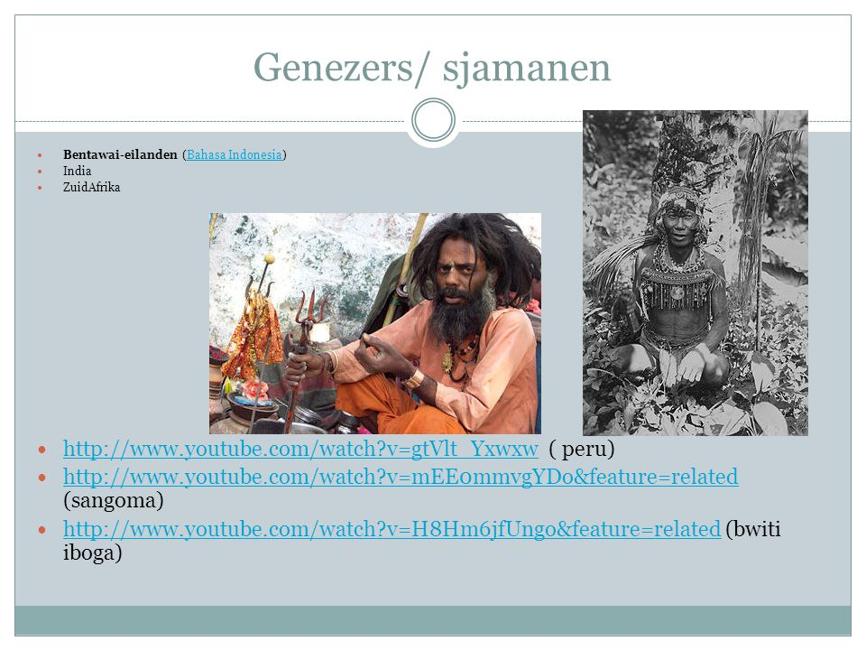 Genezers/ sjamanen http://www.youtube.com/watch v=gtVlt_Yxwxw ( peru)