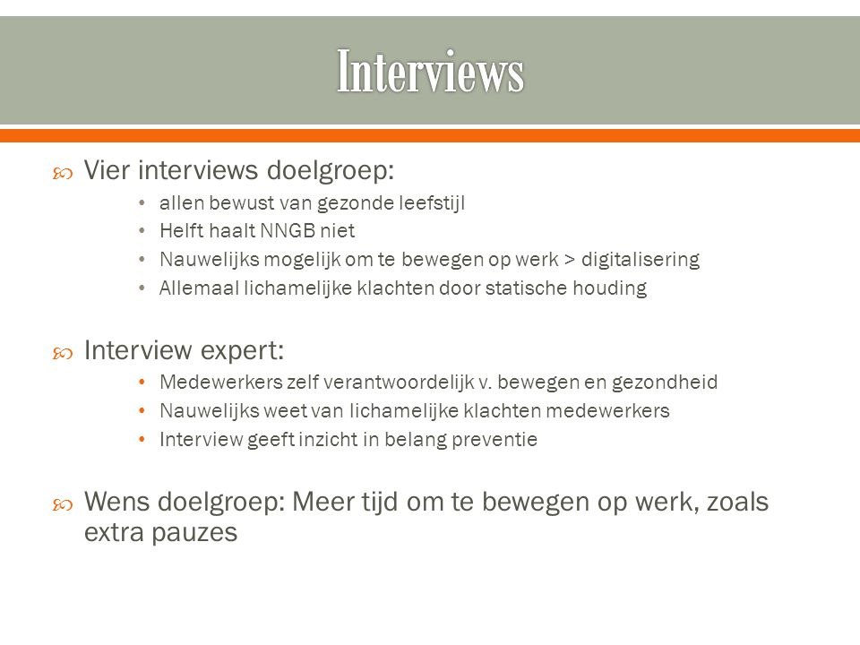 Interviews Vier interviews doelgroep: Interview expert: