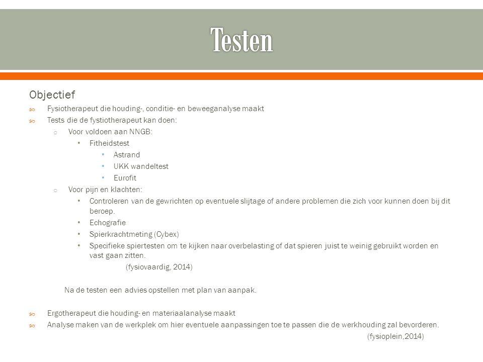 Testen Objectief. Fysiotherapeut die houding-, conditie- en beweeganalyse maakt. Tests die de fystiotherapeut kan doen: