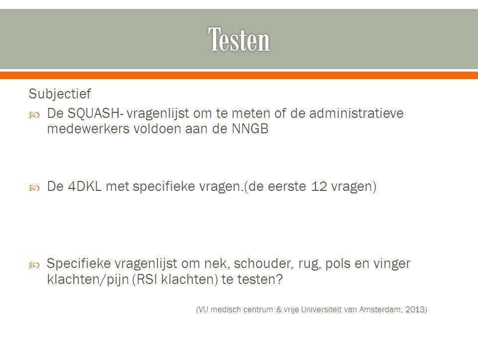 Testen Subjectief. De SQUASH- vragenlijst om te meten of de administratieve medewerkers voldoen aan de NNGB.