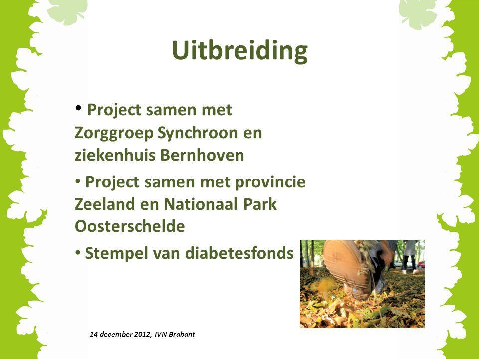 Uitbreiding Project samen met Zorggroep Synchroon en ziekenhuis Bernhoven. Project samen met provincie Zeeland en Nationaal Park Oosterschelde.