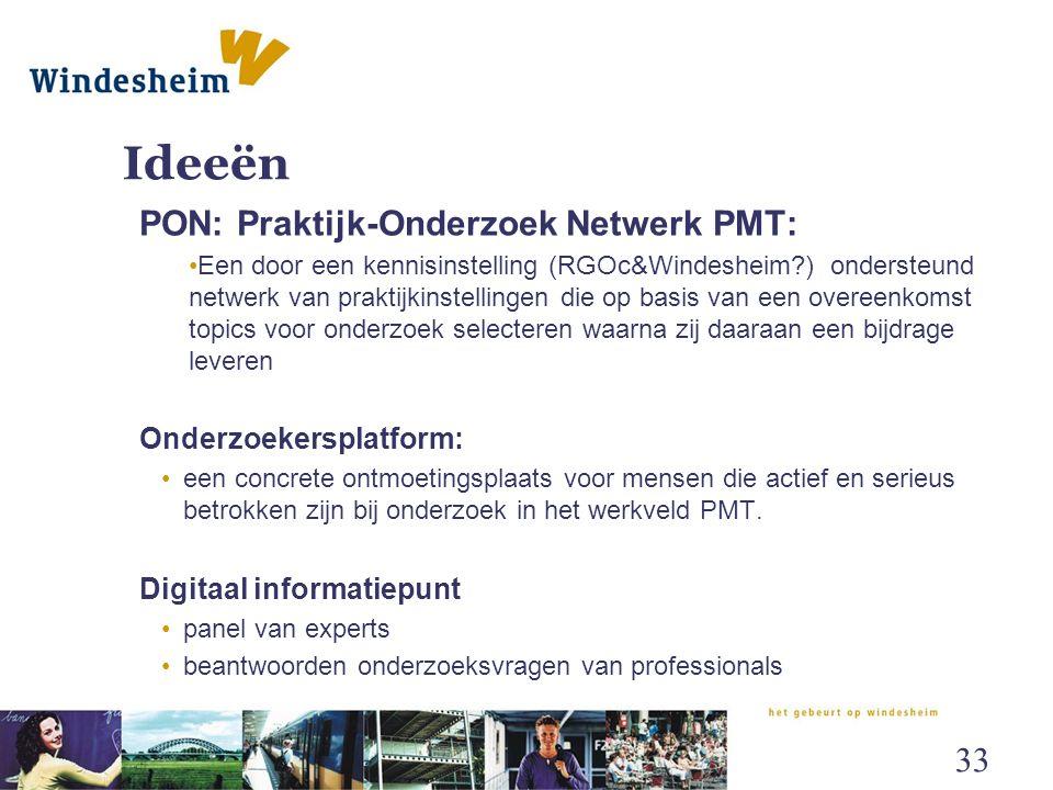 Ideeën PON: Praktijk-Onderzoek Netwerk PMT: Onderzoekersplatform:
