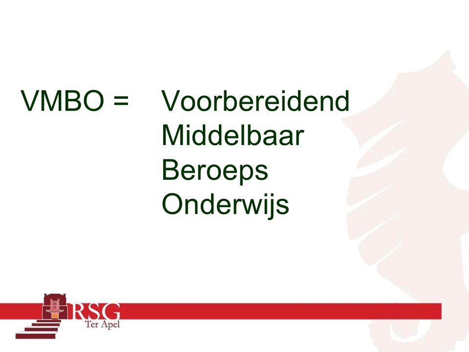 VMBO = Voorbereidend Middelbaar Beroeps Onderwijs