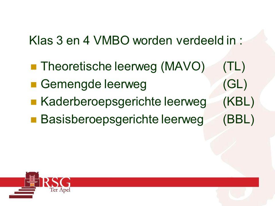 Klas 3 en 4 VMBO worden verdeeld in :