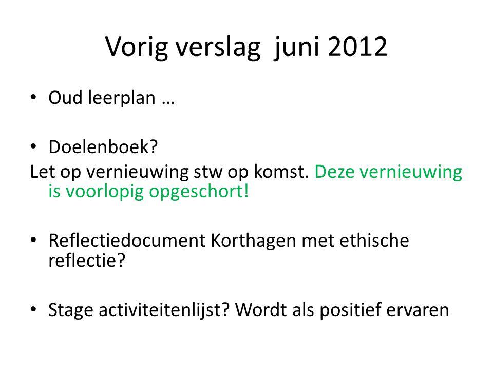 Vorig verslag juni 2012 Oud leerplan … Doelenboek