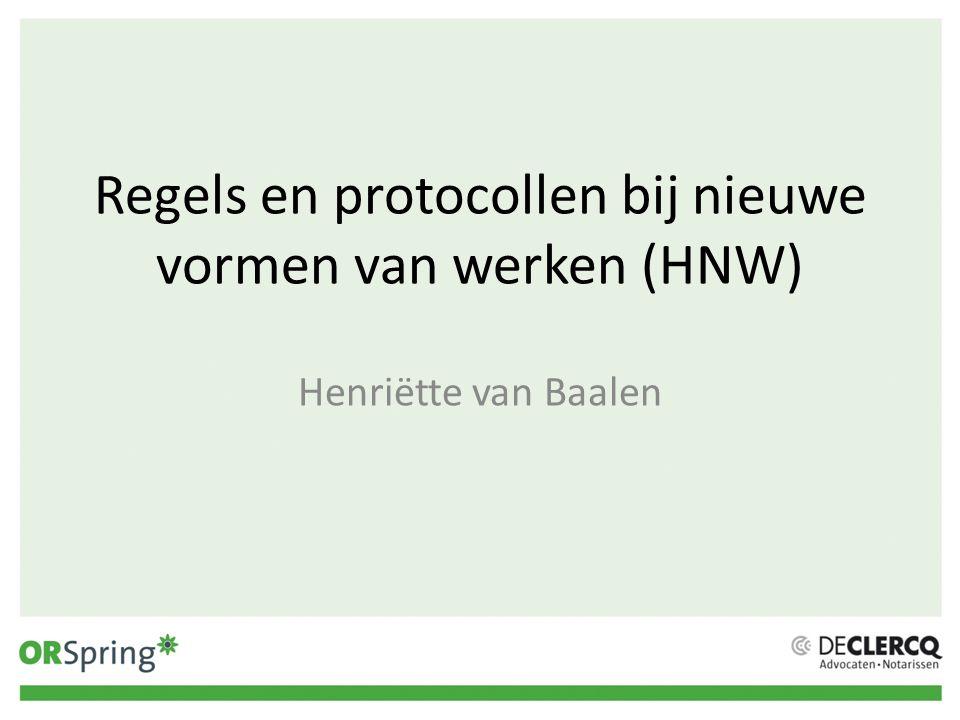 Regels en protocollen bij nieuwe vormen van werken (HNW)