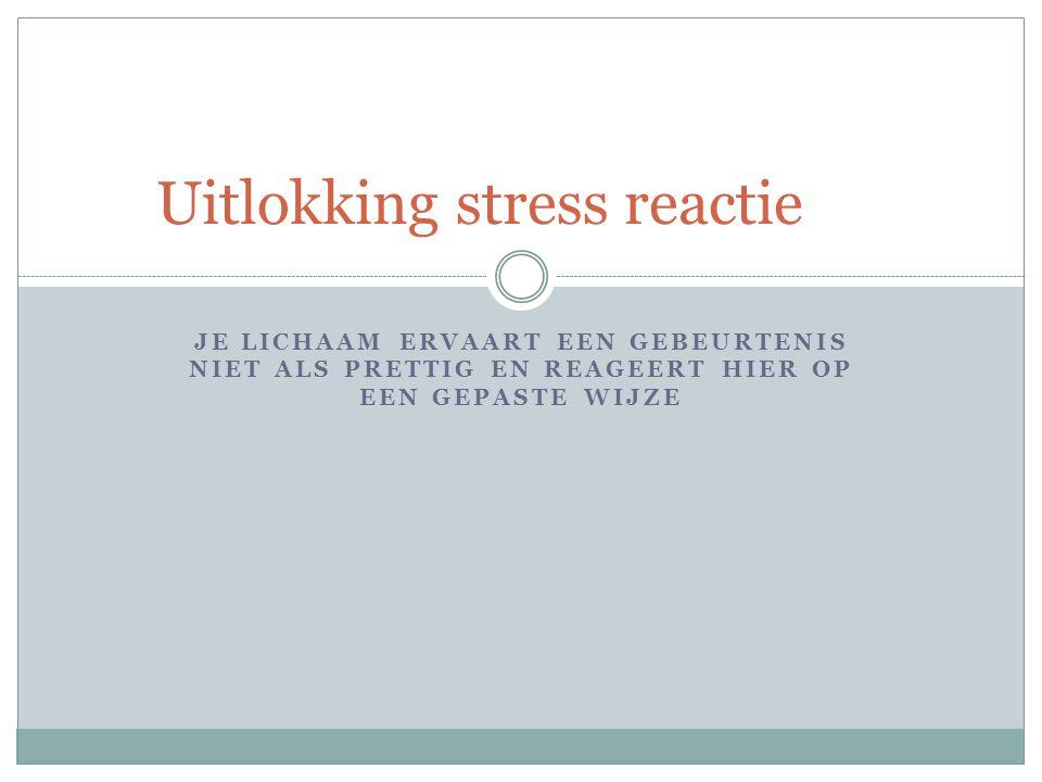 Uitlokking stress reactie