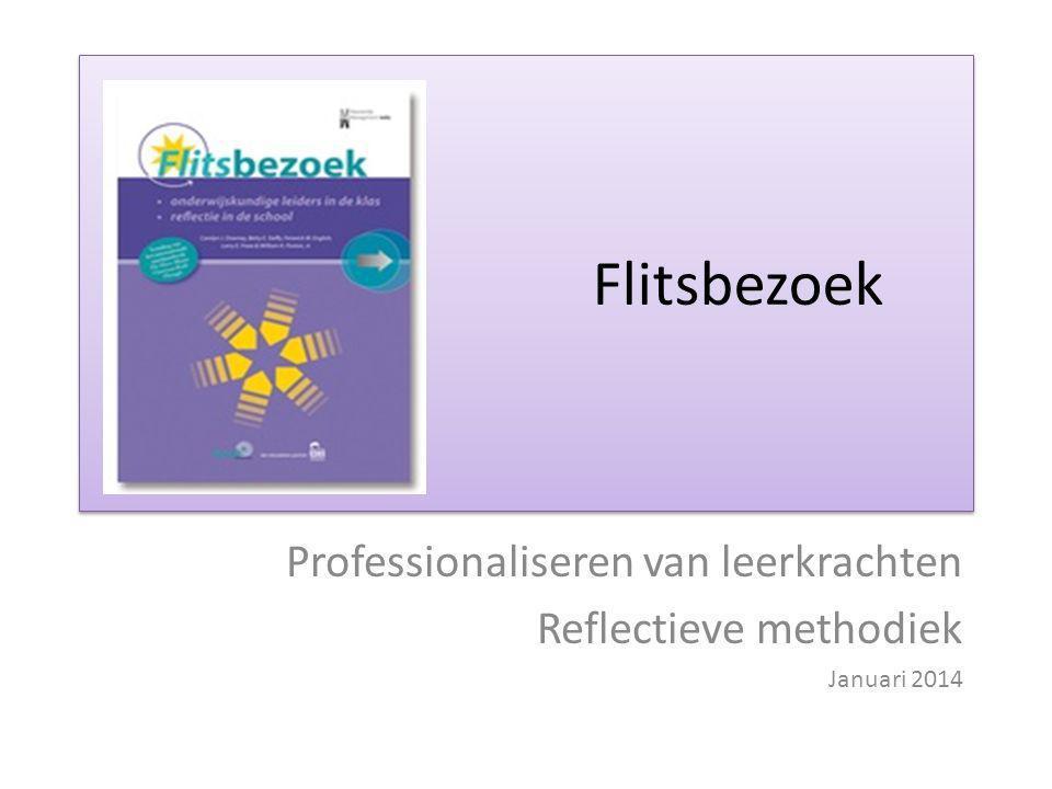 Professionaliseren van leerkrachten Reflectieve methodiek Januari 2014